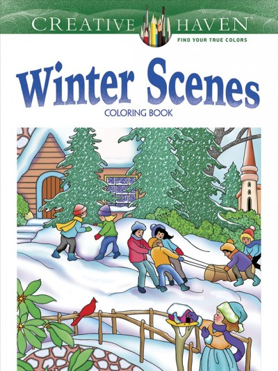 Creative Haven Winter Scenes Coloring Book (Creative Haven Coloring Books) cover