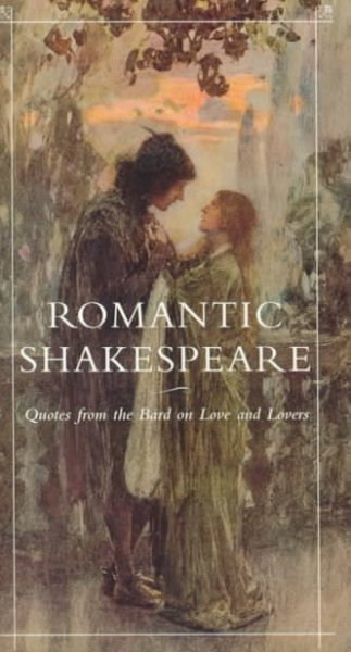 Romantic Shakespeare: Quotes from the Bard on Love and Lovers cover