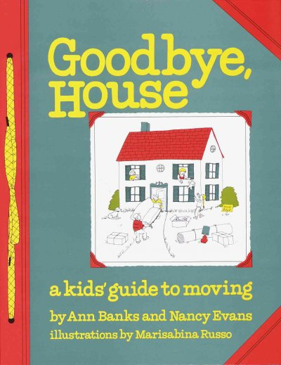 Goodbye House: A Kid's Guide to Moving
