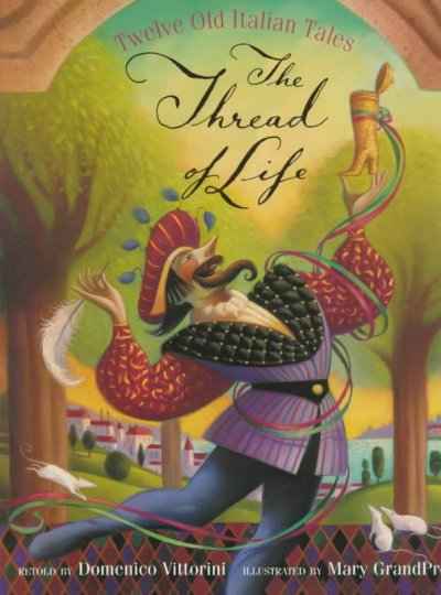 The Thread of Life: Twelve Old Italian Tales cover
