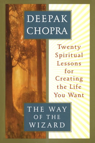 The Way of the Wizard: Twenty Spiritual Lessons for Creating the Life You Want cover
