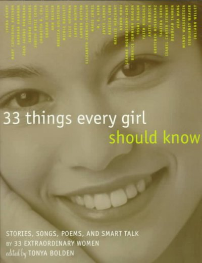33 Things Every Girl Should Know: Stories, Songs, poems, and Smart Talk by 33 Extraordinary Women cover