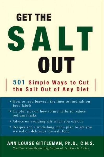 Get the Salt Out: 501 Simple Ways to Cut the Salt Out of Any Diet cover