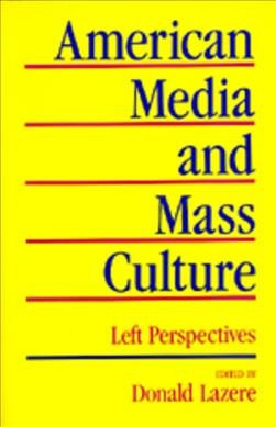 American Media and Mass Culture: Left Perspectives cover
