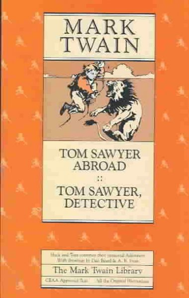 Tom Sawyer Abroad and Tom Sawyer, Detective (Mark Twain Library) cover