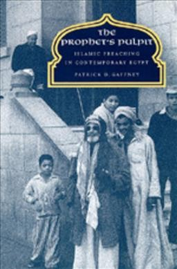The Prophet's Pulpit: Islamic Preaching in Contemporary Egypt (Comparative Studies on Muslim Societies) cover