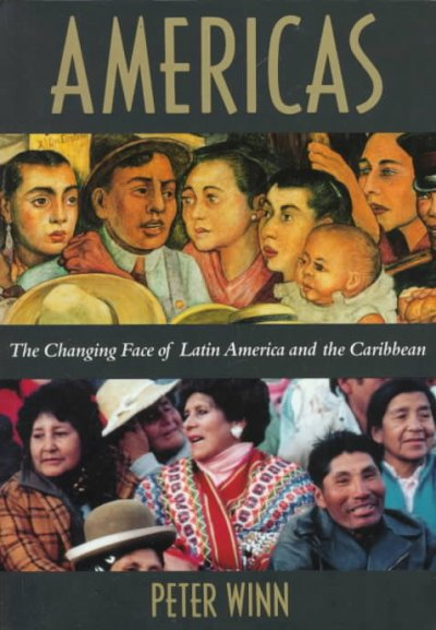 Americas: The Changing Face of Latin America and the Caribbean (A main selection of the history book club) cover