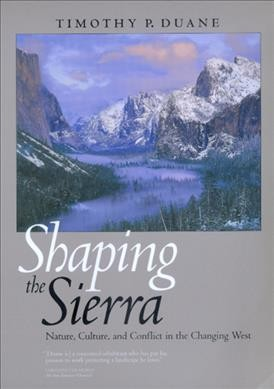 Shaping the Sierra: Nature, Culture, and Conflict in the Changing West cover