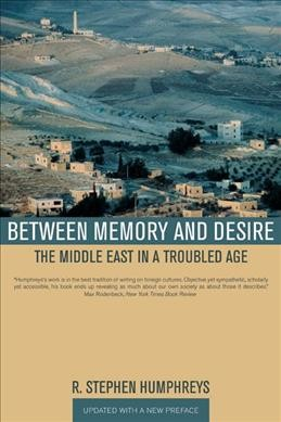 Between Memory and Desire: The Middle East in a Troubled Age cover