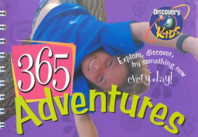 365 Adventures: Explore, Discover, Try Something New Every Day cover