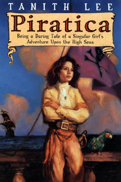 Piratica: Being a Daring Tale of a Singular Girl's Adventure Upon the High Seas cover