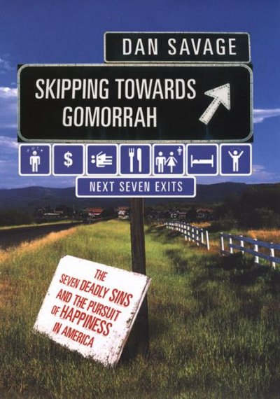 Skipping Towards Gomorrah: The Seven Deadly Sins and the Pursuit of Happiness in America cover