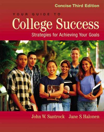Your Guide to College Success: Strategies for Achieving Your Goals, Concise Edition (with InfoTrac) cover