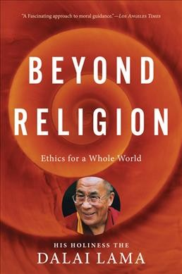 Beyond Religion: Ethics for a Whole World cover