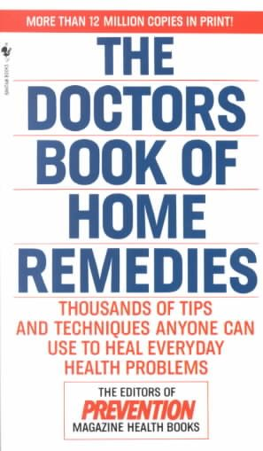 The Doctors Book of Home Remedies: Thousands of Tips and Techniques Anyone Can Use to Heal Everyday Health Problems cover