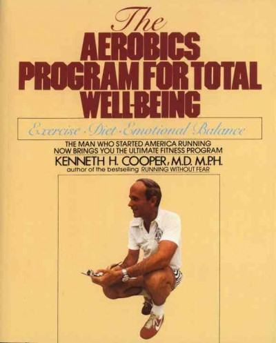 Aerobics Program For Total Well-Being: Exercise, Diet , And Emotional Balance