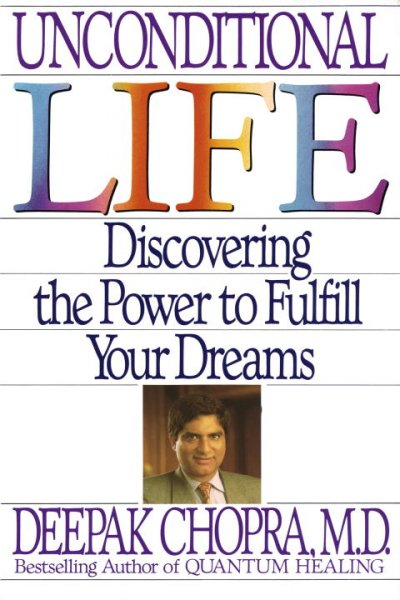 Unconditional Life: Discovering the Power to Fulfill Your Dreams cover