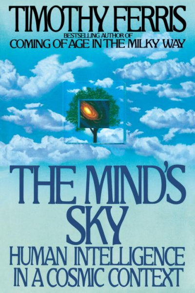 The Mind's Sky: Human Intelligence in a Cosmic Context cover