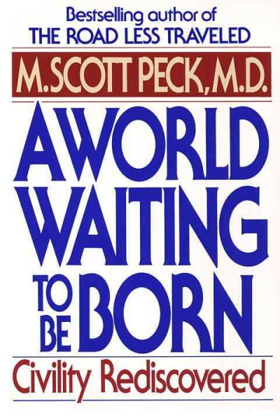 A World Waiting to Be Born: Civility Rediscovered cover