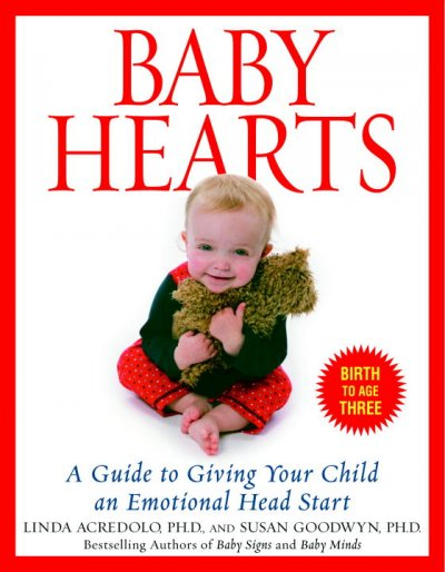 Baby Hearts: A Guide to Giving Your Child an Emotional Head Start cover
