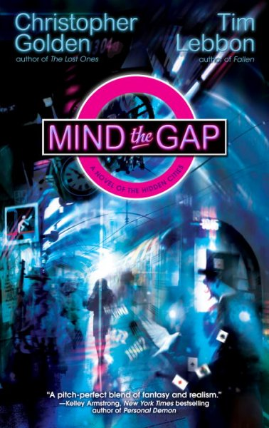 Mind the Gap: A Novel of the Hidden Cities cover