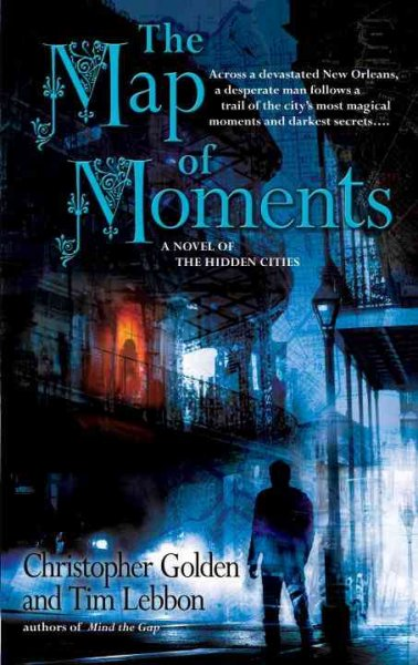The Map of Moments: A Novel of the Hidden Cities