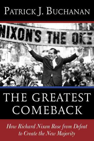 The Greatest Comeback: How Richard Nixon Rose from Defeat to Create the New Majority cover