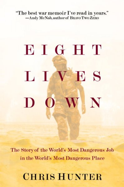 Eight Lives Down: The Story of the World's Most Dangerous Job in the World's Most Dangerous Place cover