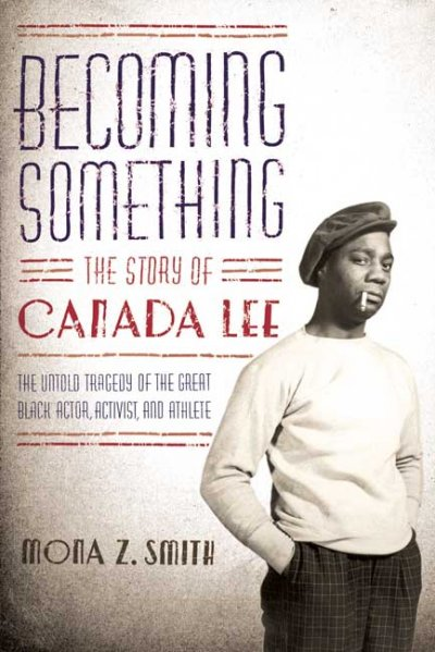 Becoming Something: The Story of Canada Lee cover