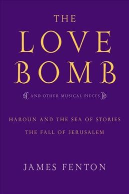 The Love Bomb: and Other Musical Pieces; Haroun and the Sea of Stories; The Fall of Jerusalem cover