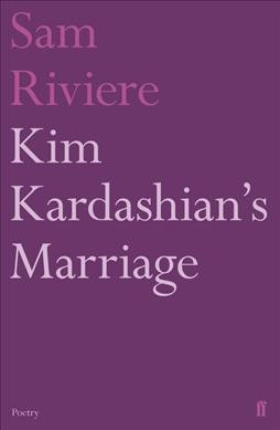 Kim Kardashian's Marriage (Faber Poetry) cover