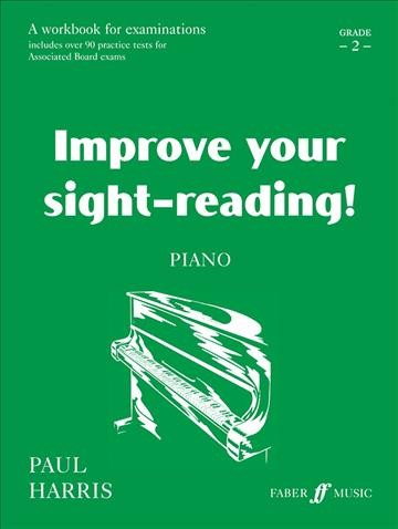 Improve Your Sight-reading! Piano, Grade 2: A Workbook for Examinations (Faber Edition: Improve Your Sight-Reading) cover