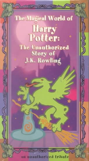 The Magical World of Harry Potter: The Unauthorized Story of J.K. Rowling [VHS] cover