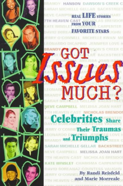 Got Issues Much?: Celebrities Share Their Traumas and Triumphs cover