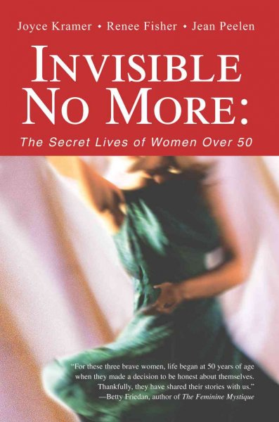Invisible No More: The Secret Lives of Women Over 50 cover