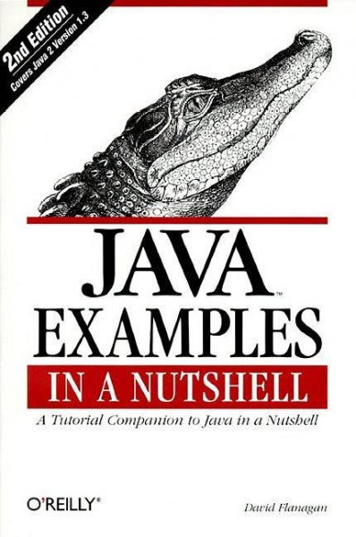 Java Examples in a Nutshell: A Tutorial Companion to Java in a Nutshell (In a Nutshell (O'Reilly)) cover