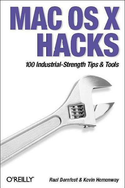 Mac OS X Hacks: 100 Industrial-Strength Tips & Tricks cover