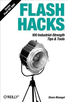Flash Hacks: 100 Industrial-Strength Tips & Tools cover