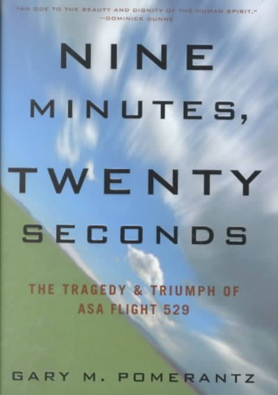 Nine Minutes, Twenty Seconds: The Tragedy & Triumph of ASA Flight 529 cover
