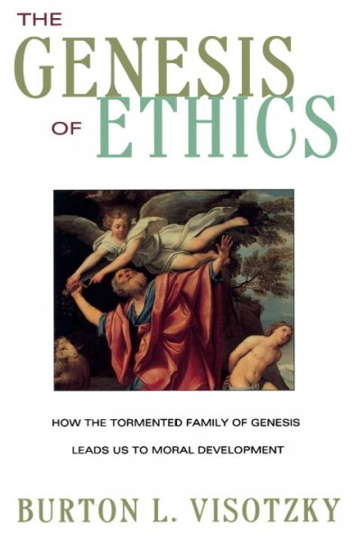 The Genesis of Ethics: How the Tormented Family of Genesis Leads Us to Moral Development cover