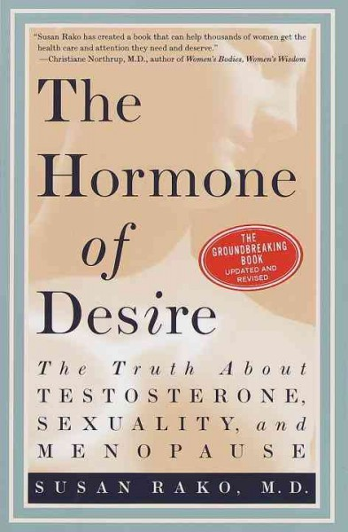 The Hormone of Desire: The Truth About Testosterone, Sexuality, and Menopause cover