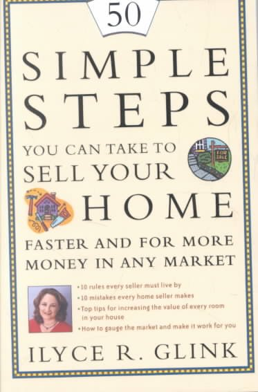 50 Simple Steps You Can Take to Sell Your Home Faster and for More Money in Any Market cover