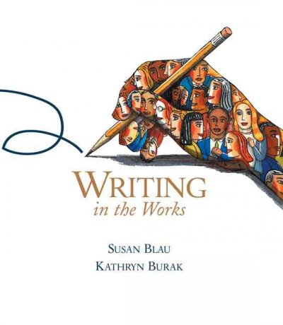 Writing in the Works: Rhetoric, Reader, and Handbook for College and Beyond cover