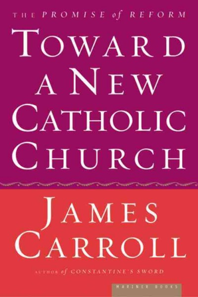 Toward a New Catholic Church: The Promise of Reform cover