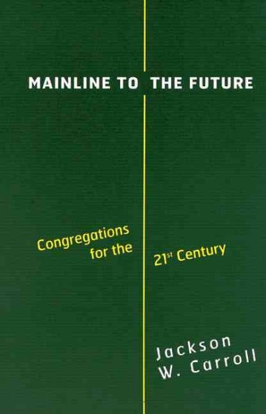 Mainline to the Future: Congregations for the 21st Century cover