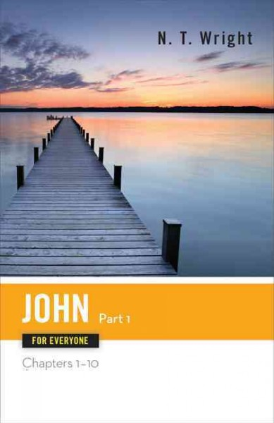 John for Everyone, Part 1 (The New Testament for Everyone) cover