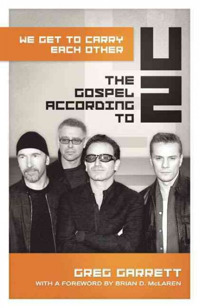 We Get to Carry Each Other: The Gospel according to U2 cover