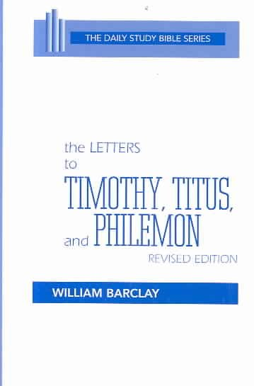 The Letters to Timothy, Titus and Philemon (The Daily Study Bible Series) cover