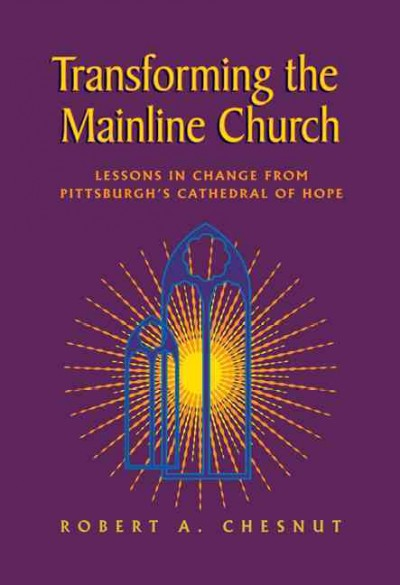 Transforming the Mainline Church: Lessons in Change from Pittsburgh's Cathedral of Hope cover