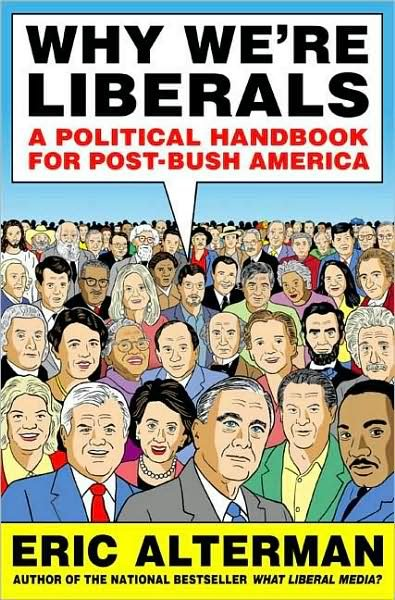 Why We're Liberals: A Political Handbook for Post-Bush America cover